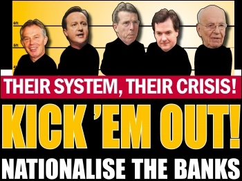 Their system, their crisis: kick 'em out! nationalise the banks, photo  Socialist Party