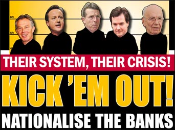 Their system, their crisis: kick 'em out! nationalise the banks , photo  Socialist Party